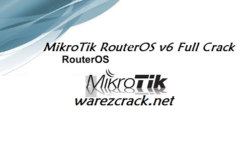 MikroTik RouterOS 6 Crack Patch Keygen Free Download