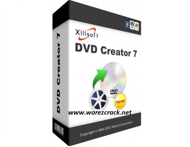 Xilisoft DVD Creator 7.1.3 Serial Key + Crack Free Download